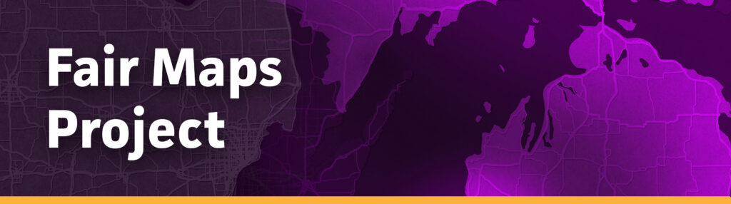 Michigan AFL-CIO Fair Maps Project