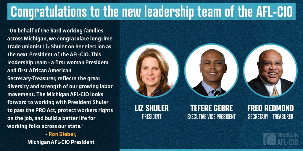 Michigan State AFL-CIO President Reacts to Shuler's Election As AFL-CIO President LANSING – Today the Michigan AFL-CIO released the following statement on the election of Liz Shuler as the next President of the AFL-CIO: